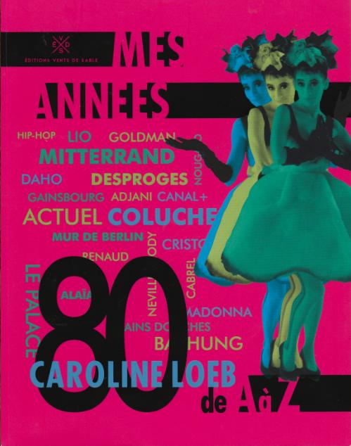 Caroline Loeb - Mes années 80 - blog femmes 50 ans - blog quinqua - cinquantaine